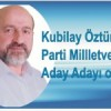 Kubilay Öztürk Ak Parti Milletvekili Aday Adayı oldu