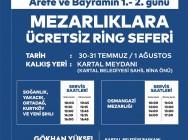 KARTAL BELEDİYESİ'NDEN KURBAN BAYRAMI'NDA MEZARLIKLARA ÜCRETSİZ ULAŞIM